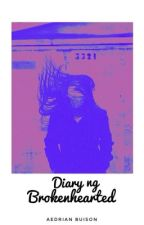 Diary ng Broken Hearted ( Aww. ) Book 1 by AedrianBuison