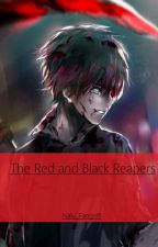 The Red and Black Reapers (Kaneki X Reader) by NaLu_Fangirl1