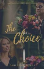 The Choice by smileandlove21