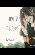 Love Is... What?(A BTS Story) by Neauchia