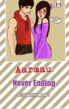 Aarmau:Never Ending  by 0Sapphire_Love0