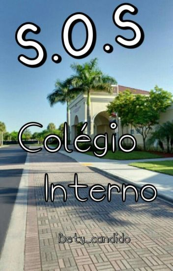 S.O.S Colégio Interno 🌸Garota Problema Na Área🌸 -PAUSADO-