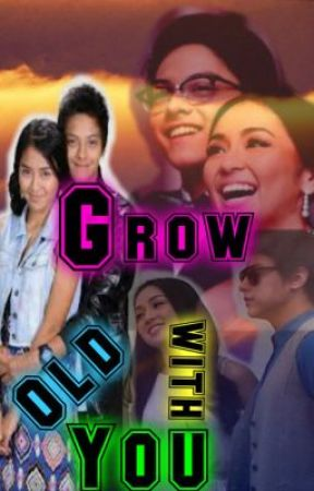 Grow old with you (KathNiel) by AxellePearlCeniza