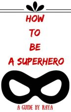 How To Be A Superhero by 14Stars