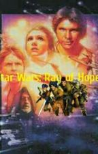 Star Wars: Ray of Hope  by ezra2314