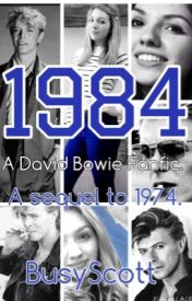 1984 - A David Bowie Fanfic. by BusyScott