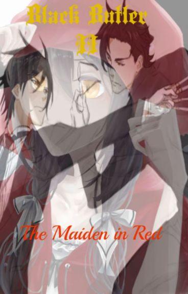 ~The Maiden in Red~{Black Butler/Kuroshitsuji II}(Red Hood Diaries 2/3)