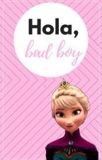 Hola, bad boy (Jelsa) [Adaptada] by --shygirl--
