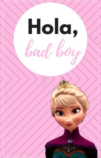 Hola, bad boy (Jelsa) [Adaptada]