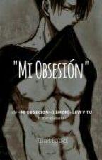 ~Mi Obsecion~(Lemon)- Levi Y Tu by himmel-avatar