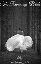 The Runaway Bride by bookworm_329