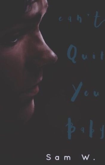 Can't Quit You Baby (Sam Winchester Love Story) BOOK ONE