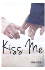 Kiss me. (a Jordan Eckes fanfic) by Bandgeekk