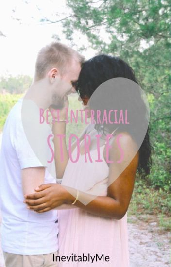 Best Interracial Stories on Wattpad