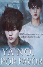 Ya No, Por Favor [HunHan]/[KaiLu] (Mpreg) by NinnaWu