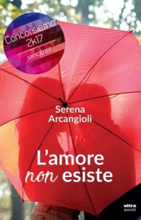 L'AMORE NON ESISTE ( #WATTYS2017 ) by SeryyA