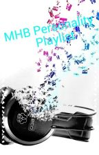 MHB Personality Playlists by MHB_Dreams