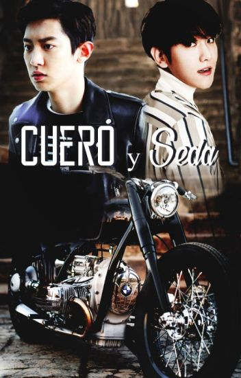 Cuero y seda {ChanBaek/BaekYeol}
