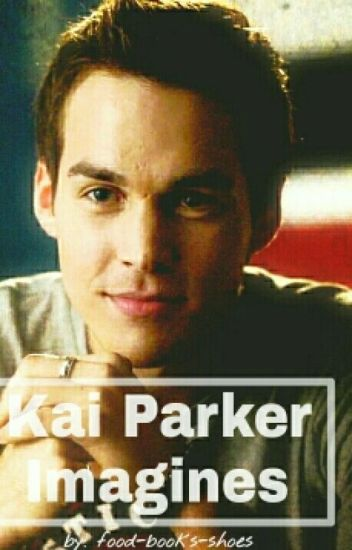 Kai Parker Imagines