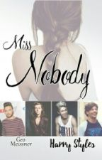 Miss Nobody (Book1)|| Harry Styles✔ by geomeissner