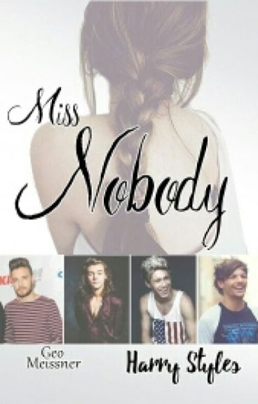 Miss Nobody (Book1)|| Harry Styles✔