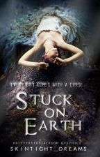 Stuck on Earth by Skintight_Dreams