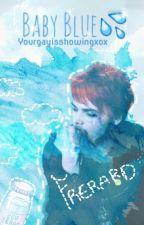 Baby Blue ❀ Frerard  by YourGayIsShowingXOX