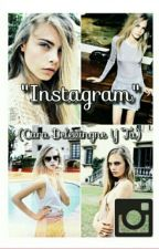 """Instagram""(Cara Delevingne Y Tu) by rose-coloredgxrl"