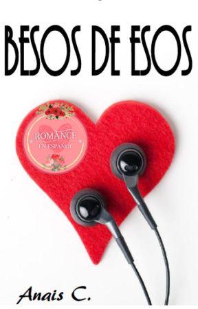 Besos de esos by ItsAnaisC