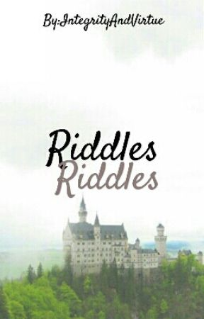 Riddles by IntegrityAndVirtue