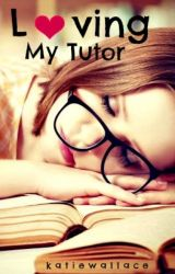 Loving My Tutor  by katiewallace142