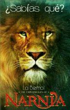 ¿Sabías qué? Las Crónicas de Narnia (CERRADO TEMPORALMENTE) by LaBemol