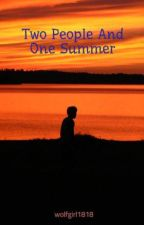 Two People. One Summer. by wolfgirl1818