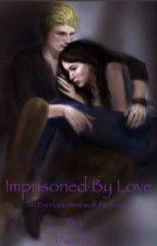Imprisoned By Love  by 17wardm