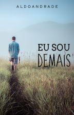 Eu sou Demais - Livro III (Romance Gay) by AldoAndradeOficial