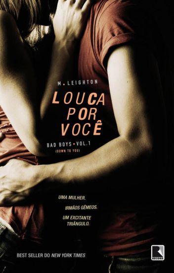 Louca Por Você - Bad Boys Vol. 1 - M. Leighton