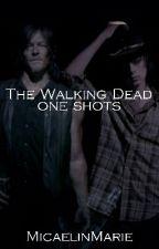 The Walking Dead -One Shots- by MicaelinMarie