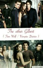 The other Gilbert   (Teen  Wolf/Vampire Diairies) by elyse85