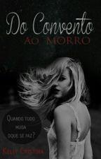 ▬- Do Convento ao Morro. by kccl10