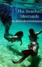 The Beached Mermaids #OnceUponNow by misunderstoodalpaca