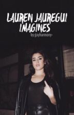 Lauren Jauregui Imagines by gayharmony-