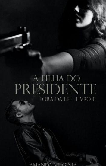 A Filha do Presidente - Em Pausa