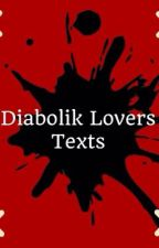 ~Diabolik Lovers Texts~ [On Hold] by OtakuPrincess1