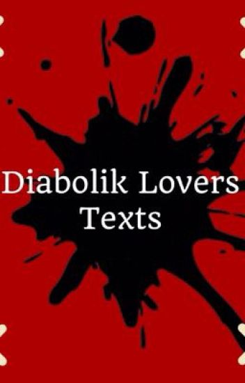 ~Diabolik Lovers Texts~ [On Hold]