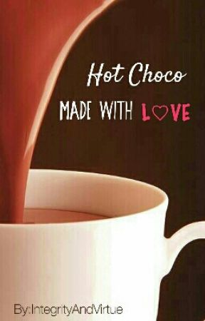 Hot Choco Made With Love by IntegrityAndVirtue