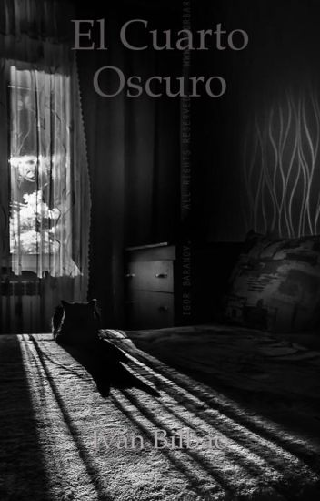El Cuarto Oscuro - Iván Bilbao - Wattpad