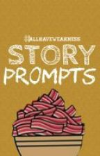 Story Prompts by AllHaveWeakness