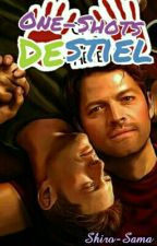 ¡Destiel One-Shots! #Smut by ShiroNeko-chi