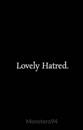 Lovely Hatred. by Monsters94