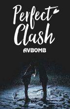 Perfect Clash (SLOW UPDATE 😷) by Raine_warrior